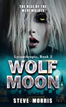Wolf Moon: The Rise of the Werewolves