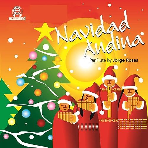 Musica Di Natale.Navidad Andina Musica Di Natale By Jorge Rosas On Amazon