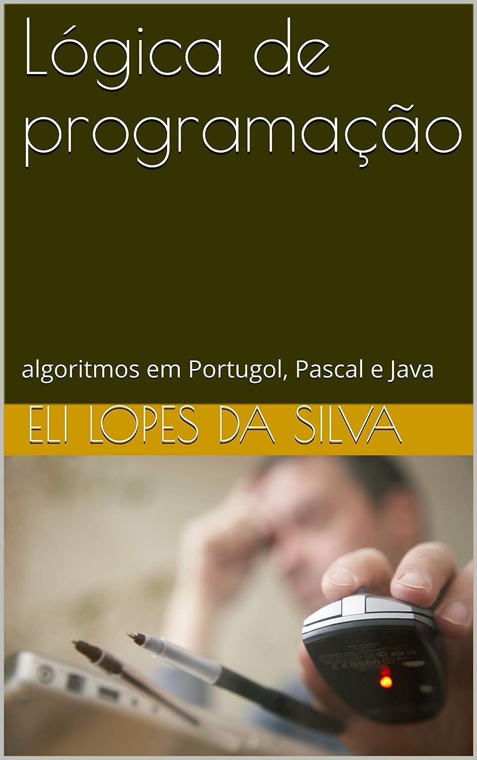 ビール緩む戦闘Lógica de programa??o: algoritmos em Portugol, Pascal e Java (Portuguese Edition)