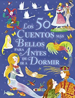 Los 50 cuentos más bellos para antes de ir a dormir (Mis primeros libros) (Spanish Edition)