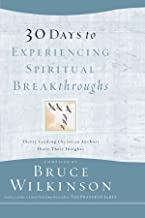 30 Days to Experiencing Spiritual Breakthroughs: Thirty Top Christian Authors Share Their Insights (Breakthrough Series)