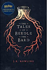 The Tales of Beedle the Bard: A Harry Potter Hogwarts Library Book Kindle Edition