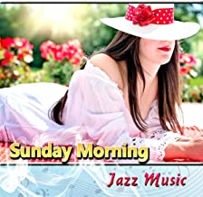 Sunday Morning Jazz Music – Relaxing Sounds for a Weekend, Piano Relaxation, Smooth Jazz Music, Acoustic Guitar & Piano Jazz for a Good Day
