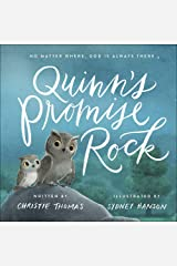 Quinn's Promise Rock: No Matter Where, God Is Always There Hardcover
