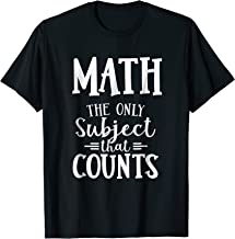 Funny Math The Only Subject That Counts Teacher T-Shirt