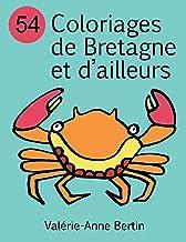 54 Coloriages de Bretagne et d'ailleurs: album de coloriage (French Edition)