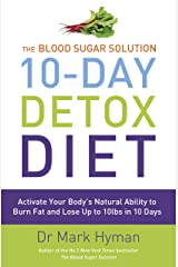 The Blood Sugar Solution 10-Day Detox Diet: Activate Your Body's Natural Ability to Burn fat and Lose Up to 10lbs in 10 Days (English Edition) Formato Kindle