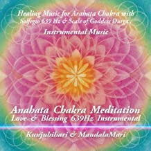 Anahata Chakra Meditation Love & Blessing (Instrumental)