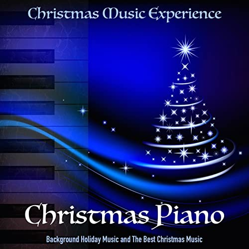 Best Christmas Music.Christmas Piano Background Holiday Music And The Best