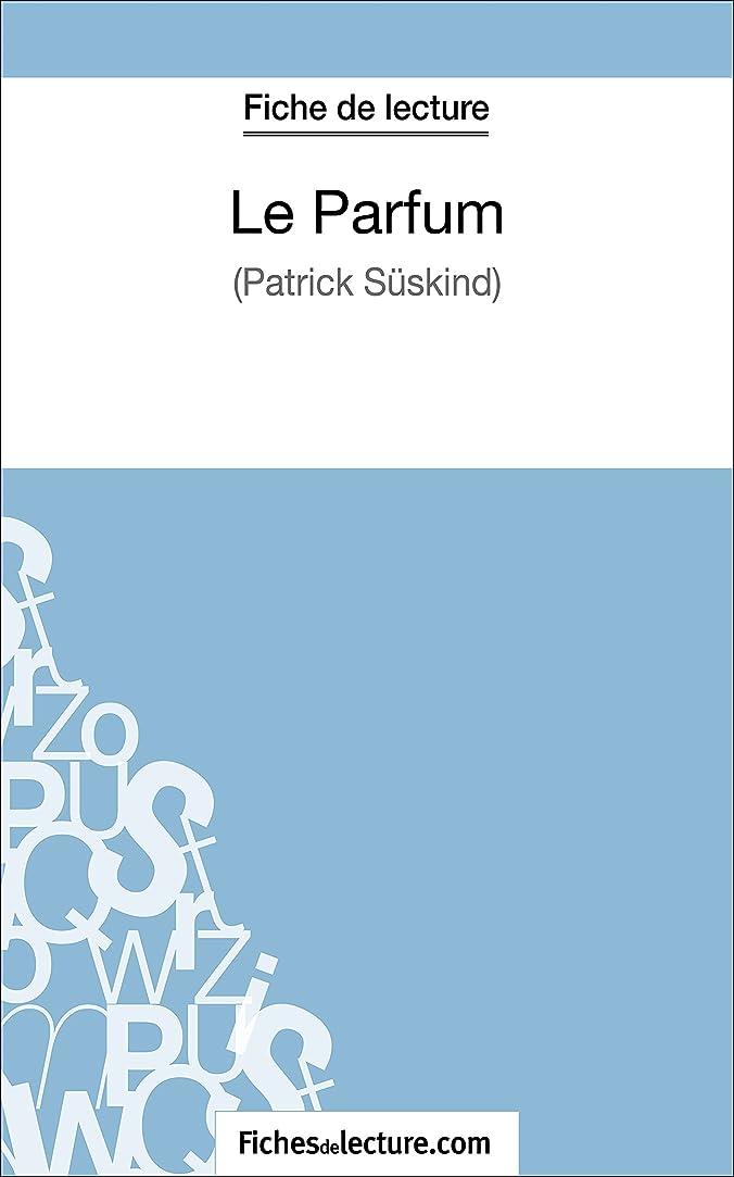 高原隠す魔術Le Parfum de Patrick Süskind (Fiche de lecture): Analyse complète de l'oeuvre (French Edition)