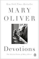 Devotions: The Selected Poems of Mary Oliver Kindle Edition