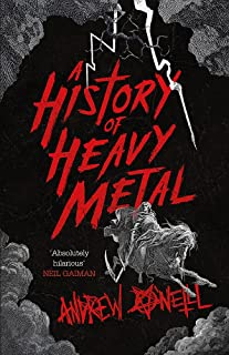 A History of Heavy Metal: 'Absolutely hilarious' – Neil Gaiman