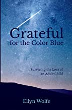 Grateful for the Color Blue: Surviving the Loss of an Adult Child