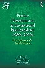 Further Developments in Interpersonal Psychoanalysis, 1980s-2010s (Psychoanalysis in a New Key Book Series)