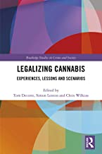 Legalizing Cannabis: Experiences, Lessons and Scenarios (Routledge Studies in Crime and Society) (English Edition)