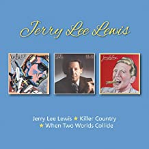 Jerry Lee Lewis / Killer Country / When Two Worlds Collide