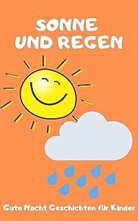 Sonne und Regen - eine schöne kurze Gute-Nacht Geschichte Einschlafgeschichte für Kinder ab 24 Monaten (German Edition)