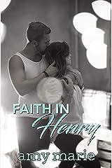 Faith In Henry: (A Novella) Kindle Edition