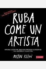 Ruba come un artista: Per essere più creativo nel lavoro e nella vita (Italian Edition) Kindle Edition