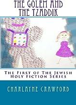 The Golem And The Tzaddik (Jewish Holy Fiction Book 1) (English Edition)