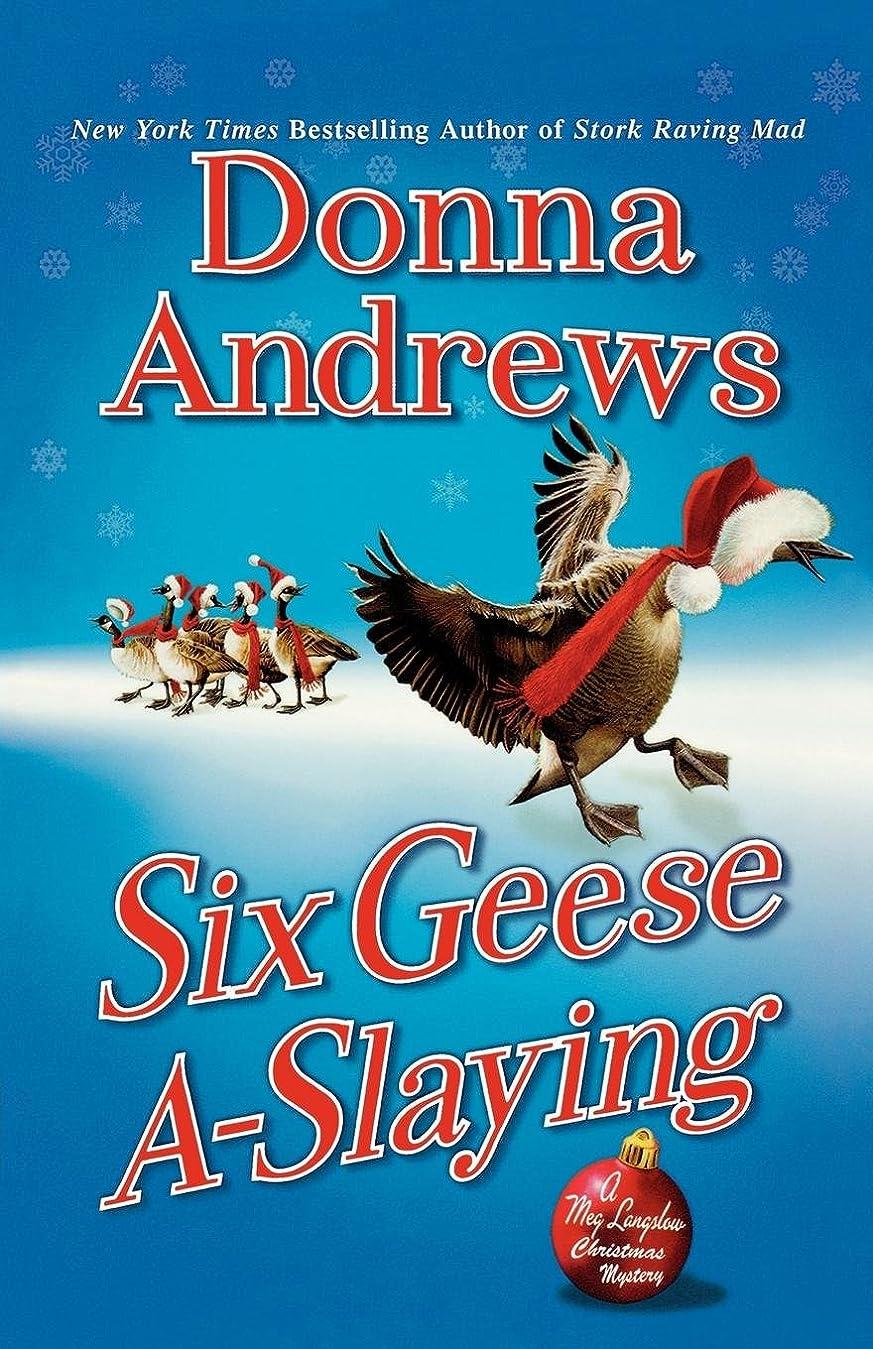 ウルル放射する意志Six Geese A-Slaying: A Meg Langslow Christmas Mystery (A Meg Lanslow Mystery)