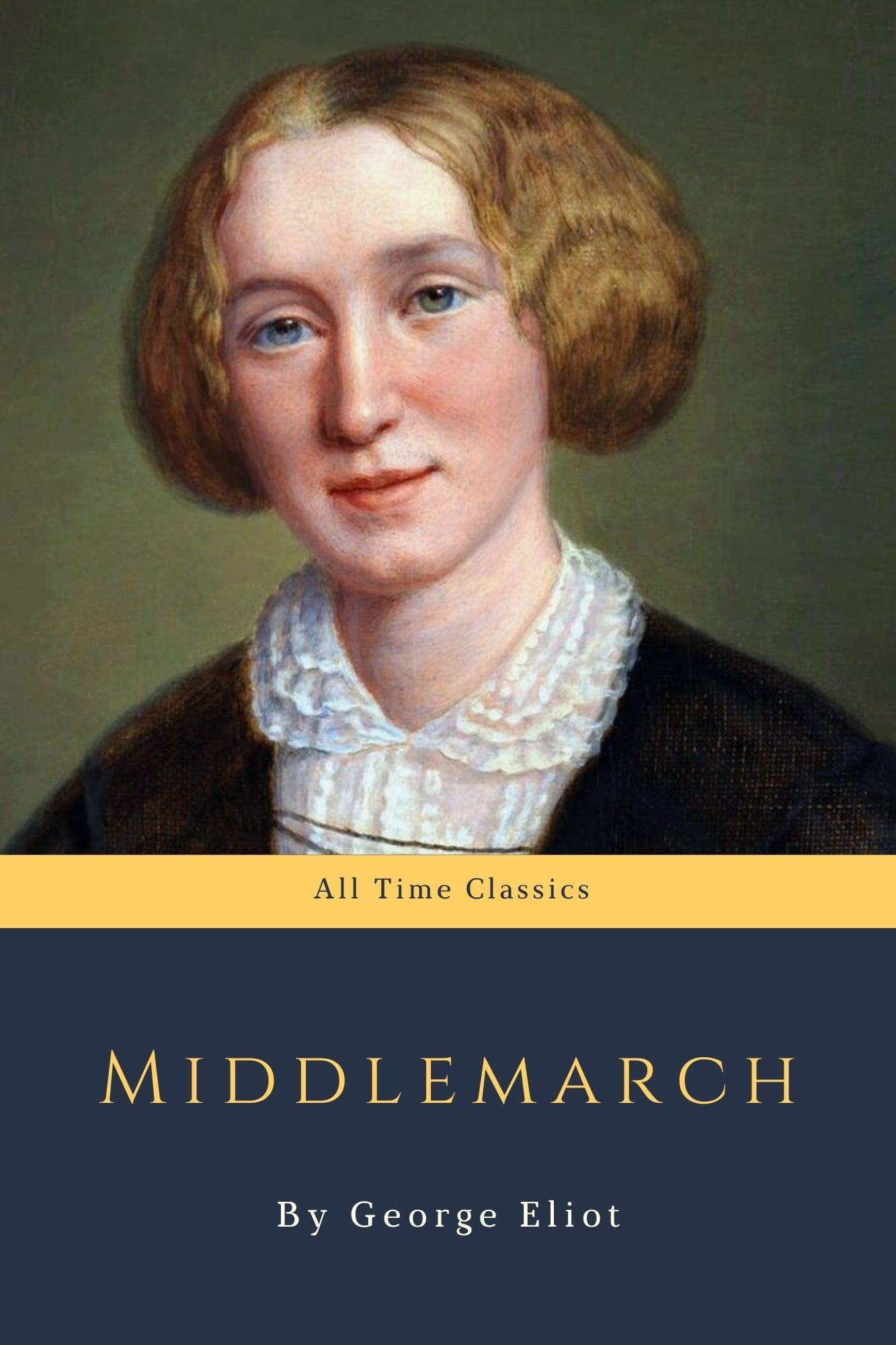Middlemarch by George Eliot (All Time Classics Book 21)
