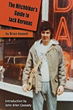 The Hitchhiker's Guide to Jack Kerouac: The Adventure of the Boulder '82 On The Road Conference – Finding Kerouac, Kesey and The Grateful Dead Alive & Rockin' in the Rockies