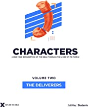 Characters Volume 2: The Deliverers - Teen Study Guide (Volume 2) (Explore the Bible)