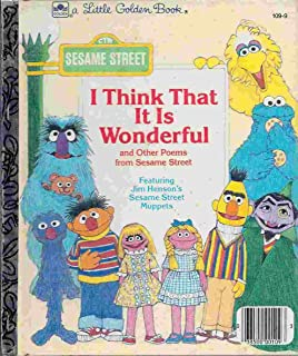 I Think That It Is Wonderful And Other Poems From Sesame Street ( Little Golden Book)