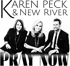 Best karen peck and new river pray now Reviews