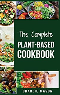 Plant-Based Cookbook: Plant Based Cookbook Whole Food Plant Based Cookbook (plant based cookbook whole food plant based co...