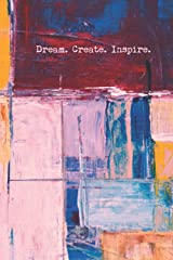 Dream. Create. Inspire. | Pink Yellow Blue Abstract: Sketchbook Paperback Paperback