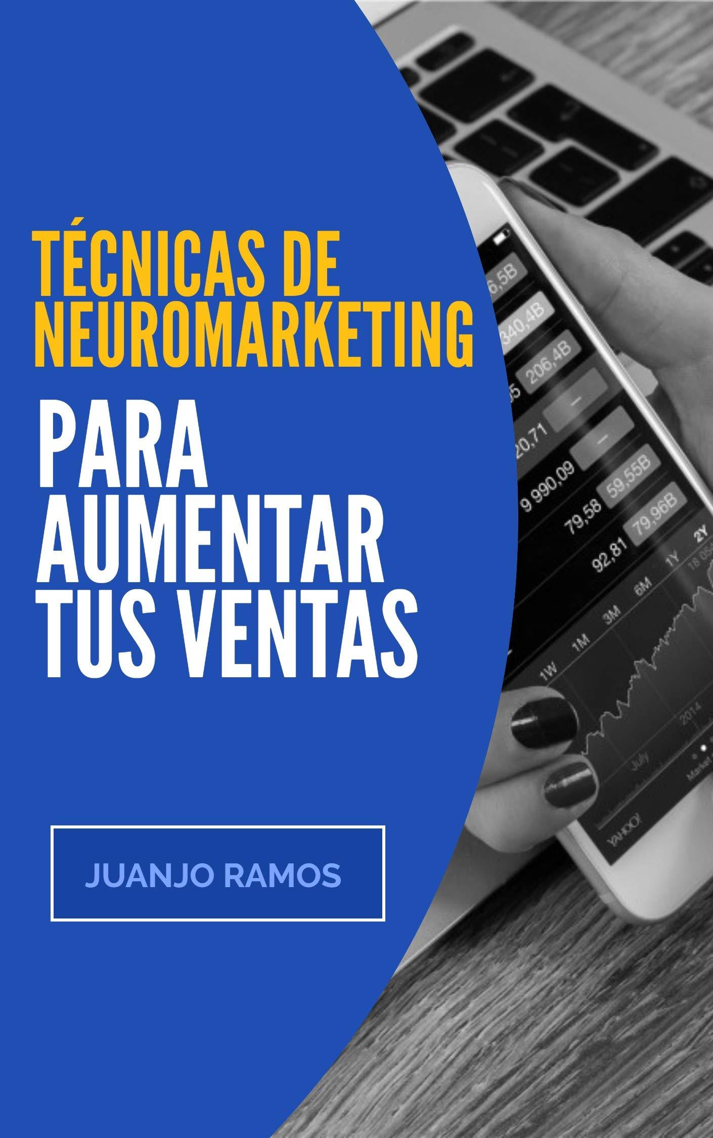 Técnicas de neuromarketing para aumentar tus ventas (Spanish Edition)
