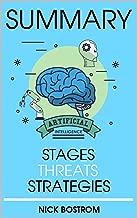 Summary: Superintelligence: Paths. Dangers. Strategies by Nick Bostrom: Summary