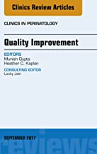 Quality Improvement, An Issue of Clinics in Perinatology, E-Book (The Clinics: Internal Medicine 44)