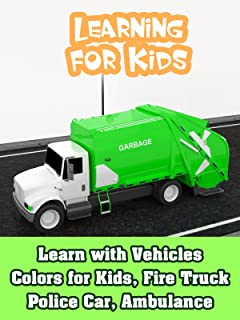 Learn with Vehicles Colors for Kids, Fire Truck Police Car, Ambulance