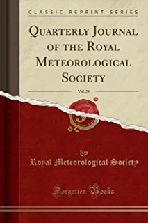 Quarterly Journal of the Royal Meteorological Society, Vol. 29 (Classic Reprint)