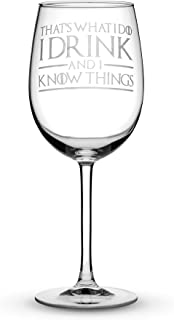 Integrity Bottles Premium Game of Thrones Wine Glass with Stem, Thats What I Do I Drink and I Know Things, Hand Etched 15.4 oz Tulip Gift Glass, Made in USA, Sand Carved