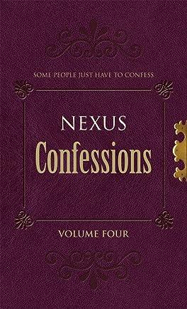 Nexus Confessions: Volume Four