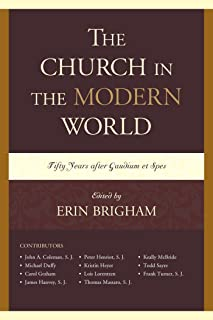 The Church in the Modern World: Fifty Years after Gaudium et Spes