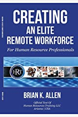 Creating An Elite Remote Workforce: For Human Resource Professionals Kindle Edition