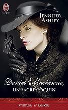 Daniel Mackenzie, un sacré coquin (J'ai lu Aventures & Passions t. 10610) (French Edition)