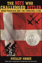 Download Book The Boys Who Challenged Hitler: Knud Pedersen and the Churchill Club (Bccb Blue Ribbon Nonfiction Book Award (Awards)) PDF