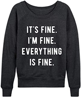 Instant Message It's Fine. I'm Fine. Everything is Fine. - Women's Lightweight French Terry Pullover
