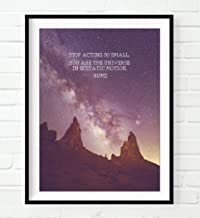 Rumi Quote, Stop Acting So Small, You Are the Universe in Ecstatic Motion, Photography Print, Unframed, Mountain Cliff Canyon Wall Art Decor Poster Sign, Inspirational Art Gift, All Sizes