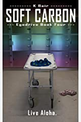 Soft Carbon: Egodrive Book Four (The Ulysses Project 4) Kindle Edition