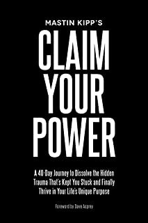 Claim Your Power: A 40-Day Journey to Dissolve the Hidden Trauma That's Kept You Stuck and Finally Thrive in Your Life's U...