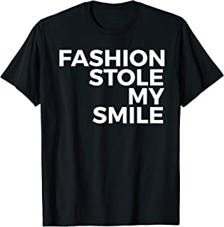 Funny Gift - Fashion Stole My Smile T-Shirt