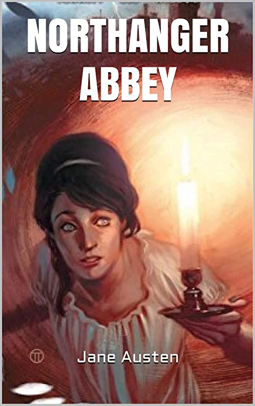 くつろぎ靄刃NORTHANGER ABBEY (English Edition)