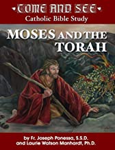 Come and See: Moses and the Torah (Come and See Catholic Bible Study)